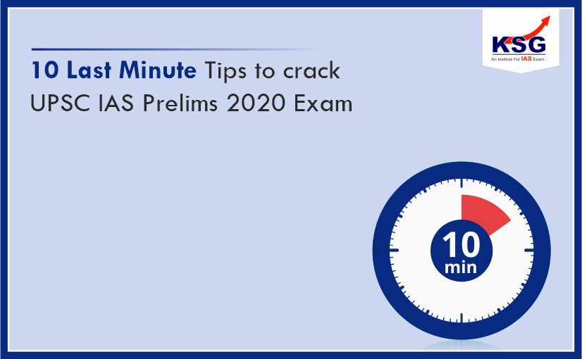 10 Last-Minute Tips to Crack UPSC IAS Prelims 2020
