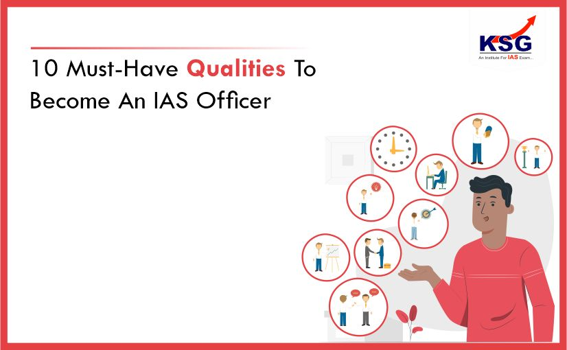 10 Must-Have Qualities To Become An IAS Officer