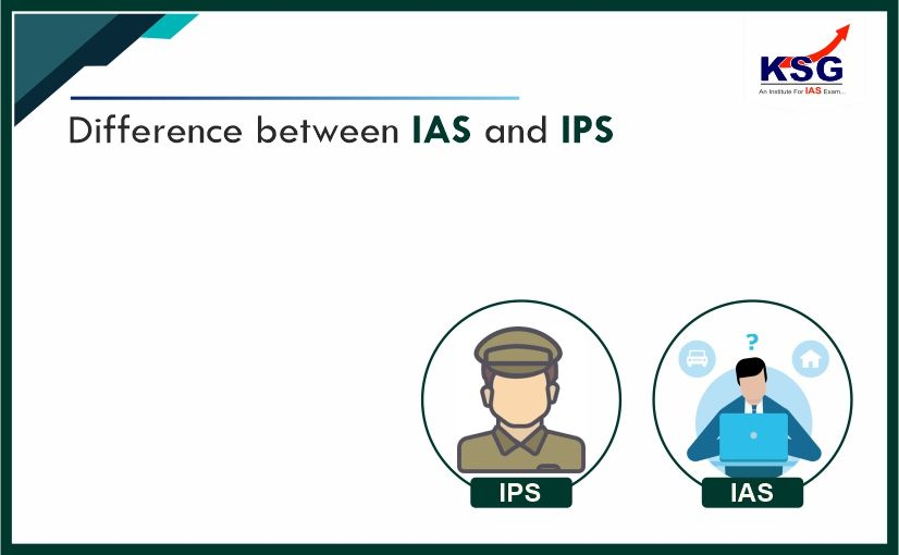 Difference Between The IAS and The IPS
