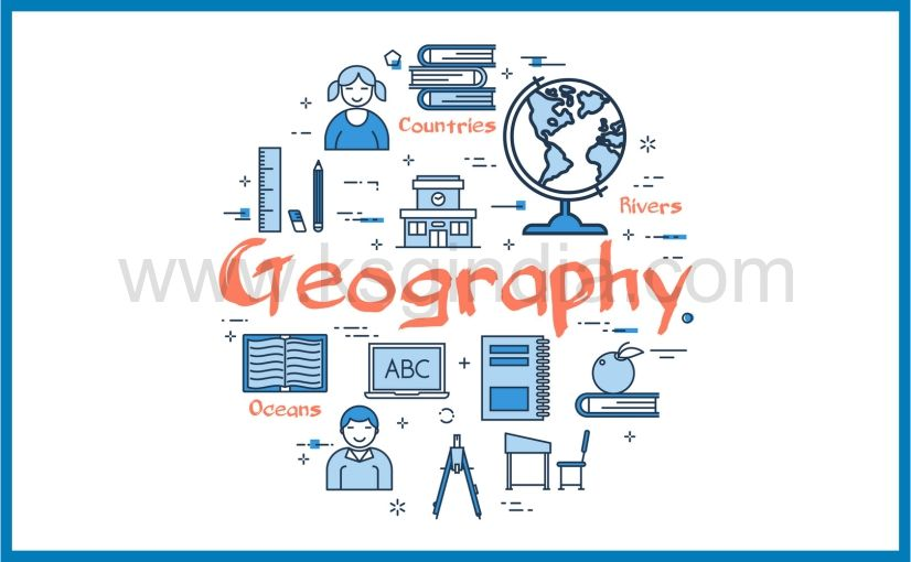 Geography Syllabus For IAS Exam 2020