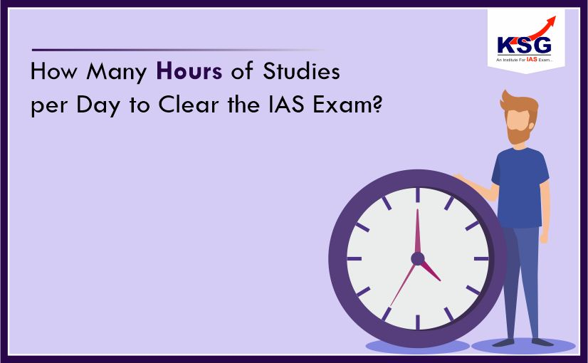 How Many Hours of Studies per Day to Clear the IAS Exam?