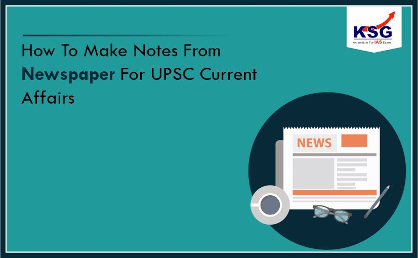 How To Make Notes From Newspaper For UPSC Current Affairs