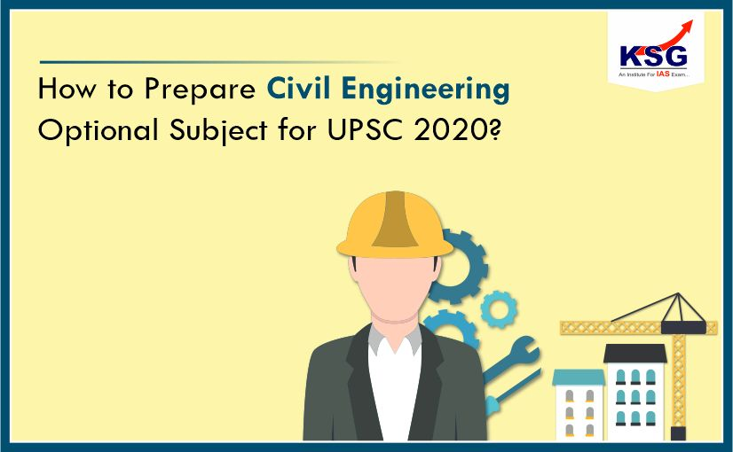 How to Prepare Civil Engineering Optional Subject for UPSC 2020?