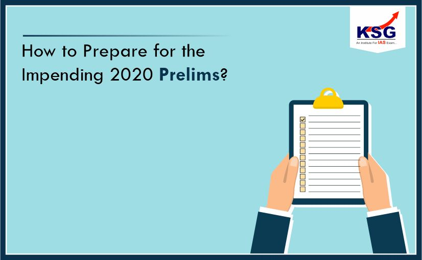 How to Prepare for the Impending 2020 Prelims Exam?