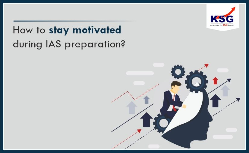 How to Stay Motivated During IAS Preparation?