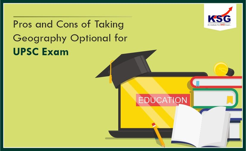 Pros and Cons of Taking Geography Optional for the UPSC Exam