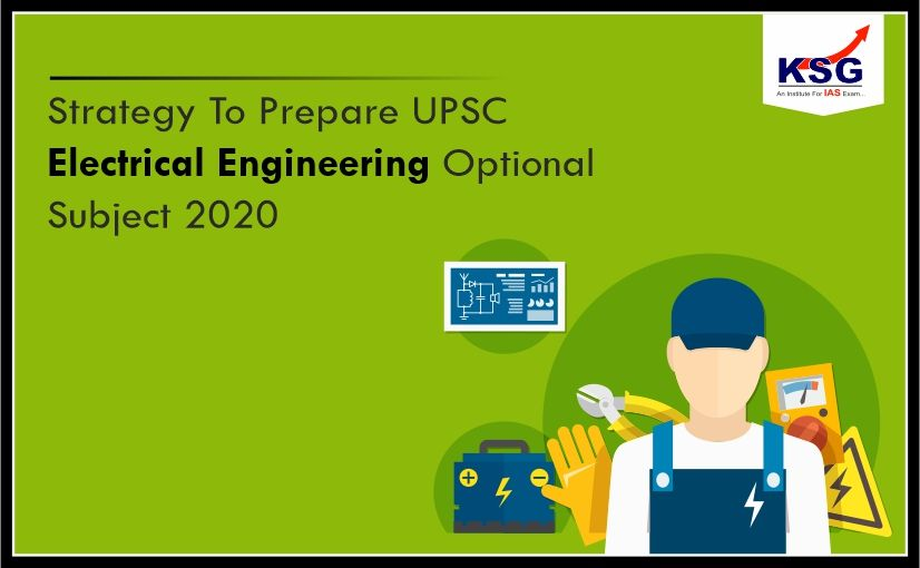 Study Tips For Preparing UPSC Electrical Engineering Optional Subject 2020