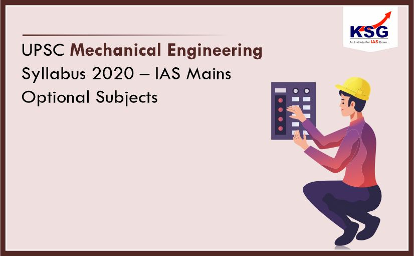 Mechanical Engineering Syllabus for UPSC Main Exam 2020
