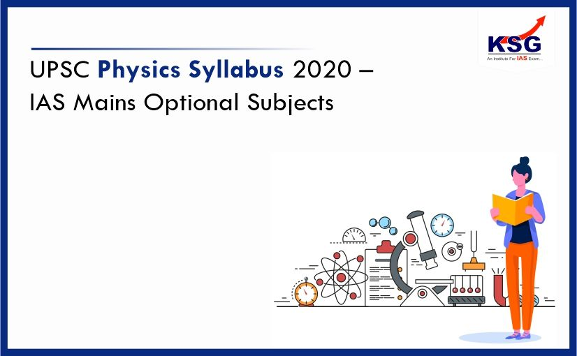 UPSC Physics Syllabus 2020 – Check IAS Mains Optional Subjects