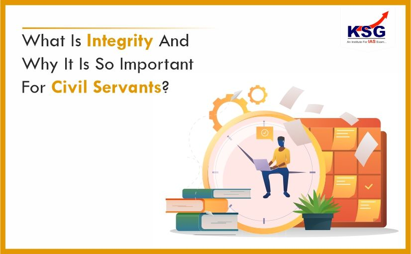 What Is Integrity And Why It Is So Important For Civil Servants?