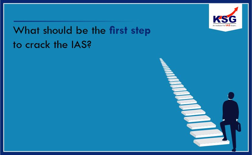 What should be the First Step to Crack the IAS Exam